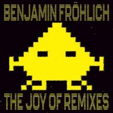 Benjamin Fröhlich - The Joy Of Remixes (Permanent Vacation)