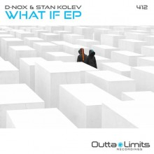 D Nox and Stan Kolev - What If (Outta Limits)