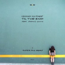 Haddadi Von Engst, Phonic Youth - Til The End (incl Super Flu Remix) (You Plus One)