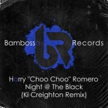 Harry Romero - Night @ The Black (Ki Creighton Remix) (Bambossa)