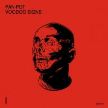 Pan-Pot - Voodoo Signs (Second State)