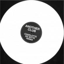 Radio Slave - Another Club (Charlotte de Witte / SRVD Remixes) (Rekids)