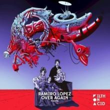 Ramiro Lopez - Over Again (Filth on Acid)Ramiro Lopez - Over Again (Filth on Acid)