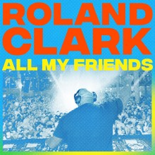Roland Clark - All My Friends (Get Physical Music)