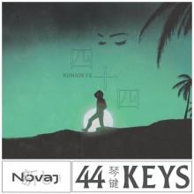 Romain FX - 44 Keys (Novaj 新し)