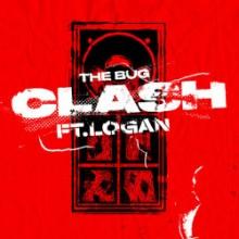 The Bug & Logan_olm - Clash (Ninja Tune)