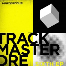 Trackmaster Dre - Sixth (Hardgroove)