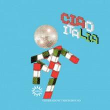 VA - Ciao Italia (Generazioni Underground) (Rebirth)