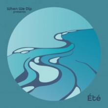 VA - When We Dip presents Été (XYZC001S)