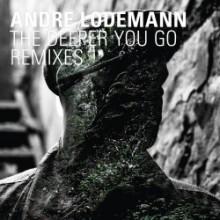 André Lodemann - The Deeper You Go Remixes (Best Works)