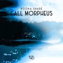 Booka Shade - Call Morpheus (Blaufield Music)