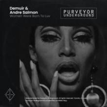 Demuir & André Salmon - Women Were Born To Luv (Purveyor Underground)