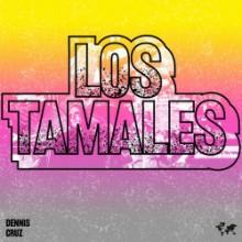 Dennis Cruz - Los Tamales (Crosstown Rebels)