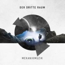 Der Dritte Raum - Mekanikmuzik (Harthouse Mannheim)