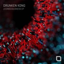 Drunken Kong - Consciousness EP (Tronic)