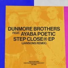 Dunmore Brothers, Ayaba Poetic - Step Closer (Jansons Remix) (Snatch!)
