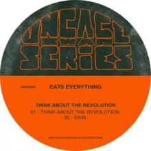 Eats Everything - Think About The Revolution EP (UNCAGE)