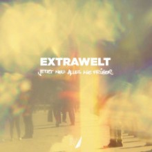 Extrawelt  - Jetzt Neu: Alles Wie Früher (Break New Soil)