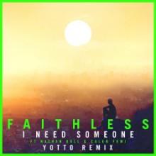Faithless & Nathan Ball & Caleb Femi - I Need Someone (Yotto Remix)