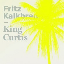 Fritz Kalkbrenner - King Curtis (Nasua Music)