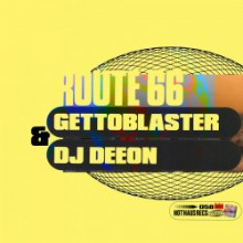 Gettoblaster & DJ Deeon - Route 66 (Hot Haus)