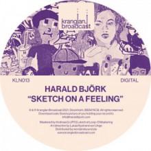 Harald Björk & Extrawelt & Adrian Lux - Sketch On A Feeling (Kranglan Broadcast)