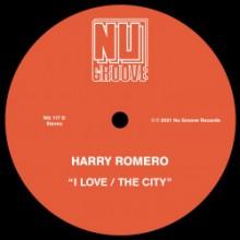 Harry Romero - I Love / The City (Nu Groove)