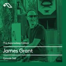 James Grant - The Anjunadeep Edition 360 (Anjunadeep)