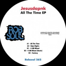 Jesusdapnk - All the Time EP (Robsoul)