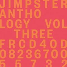 Jimpster - Anthology, Vol. Three (Freerange)