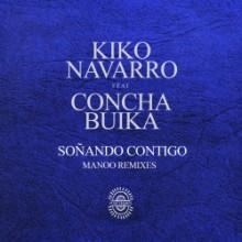 Kiko Navarro & Concha Buika - Soñando Contigo (Manoo Remixes) (Afroterraneo Music)