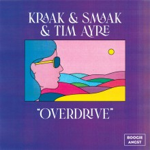 Kraak & Smaak & Tim Ayre - Overdrive (Boogie Angst)