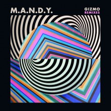 M.A.N.D.Y. - Gizmo (Remixes) (Get Physical)