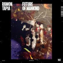 Ramon Tapia - Future Of Mankind  (Drumcode)