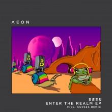 Rees - Enter The Realm EP (Aeon)