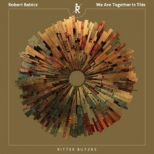 Robert Babicz - We Are Together In This ( Ritter Butzke)