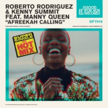 Roberto Rodriguez & Kenny Summit & Manny Queen - Afreekah Calling (Good For You)