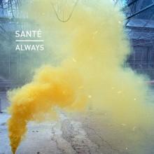 Sante - Always (Knee Deep In Sound)