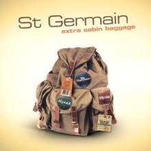 St Germain - Extra Cabin Baggage (Parlophone )