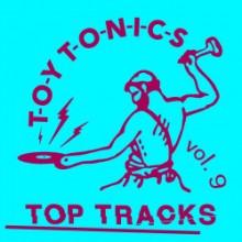 VA - Toy Tonics Top Tracks Vol. 9 (Toy Tonics)