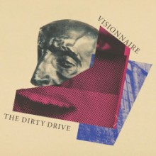 Visionnaire - The Dirty Drive (Nein)