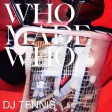 WhoMadeWho - Mermaids (DJ Tennis Remix) (Embassy One)