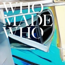 WhoMadeWho - Summer (Embassy One)