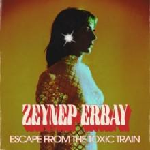 Zeynep Erbay - Escape From The Toxic Train (Soul Clap)