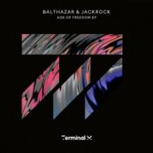 Balthazar & Jackrock - Age of Freedom EP (Terminal M)
