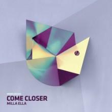 Come Closer - Milla Ella (Mobilee)