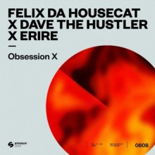 Felix Da Housecat, Dave The Hustler, Eirie - Obsession X (Extended Mix) (Spinnin Deep)