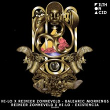 HI-LO & Reinier Zonneveld - Balearic Mornings / Existencia (Filth on Acid)