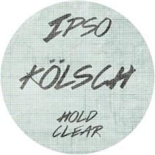 Kolsch – Hold / Clear (IPSO)