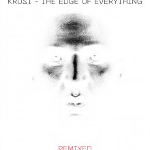 Krust - The Edge of Everything - Remixed  (Crosstown Rebels)